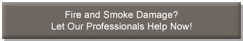 Fire & smoke damage? Let our professionals help now!